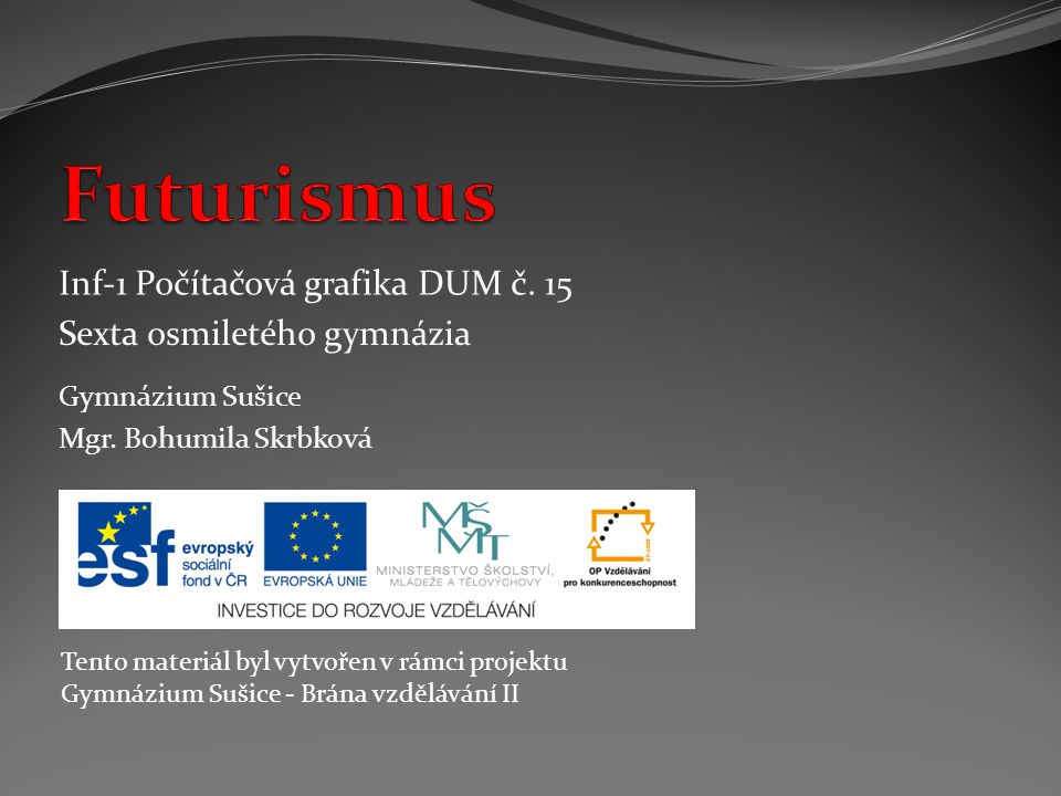 Futurismus Inf-1 Počítačová grafika DUM č. 15