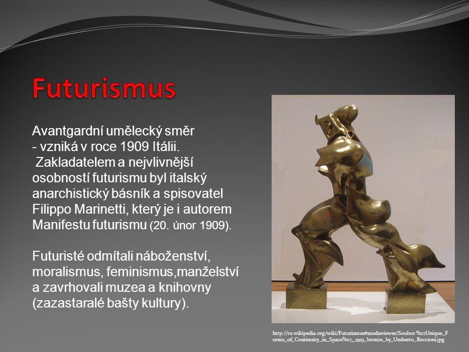 Futurismus Avantgardní umělecký směr - vzniká v roce 1909 Itálii.