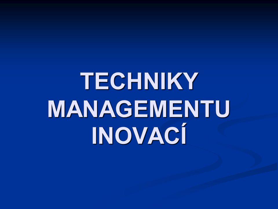 TECHNIKY MANAGEMENTU INOVACÍ
