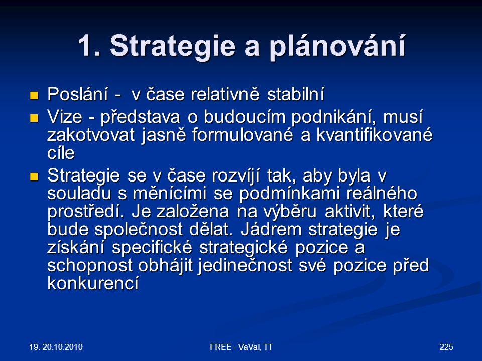 1. Strategie a plánování Poslání - v čase relativně stabilní
