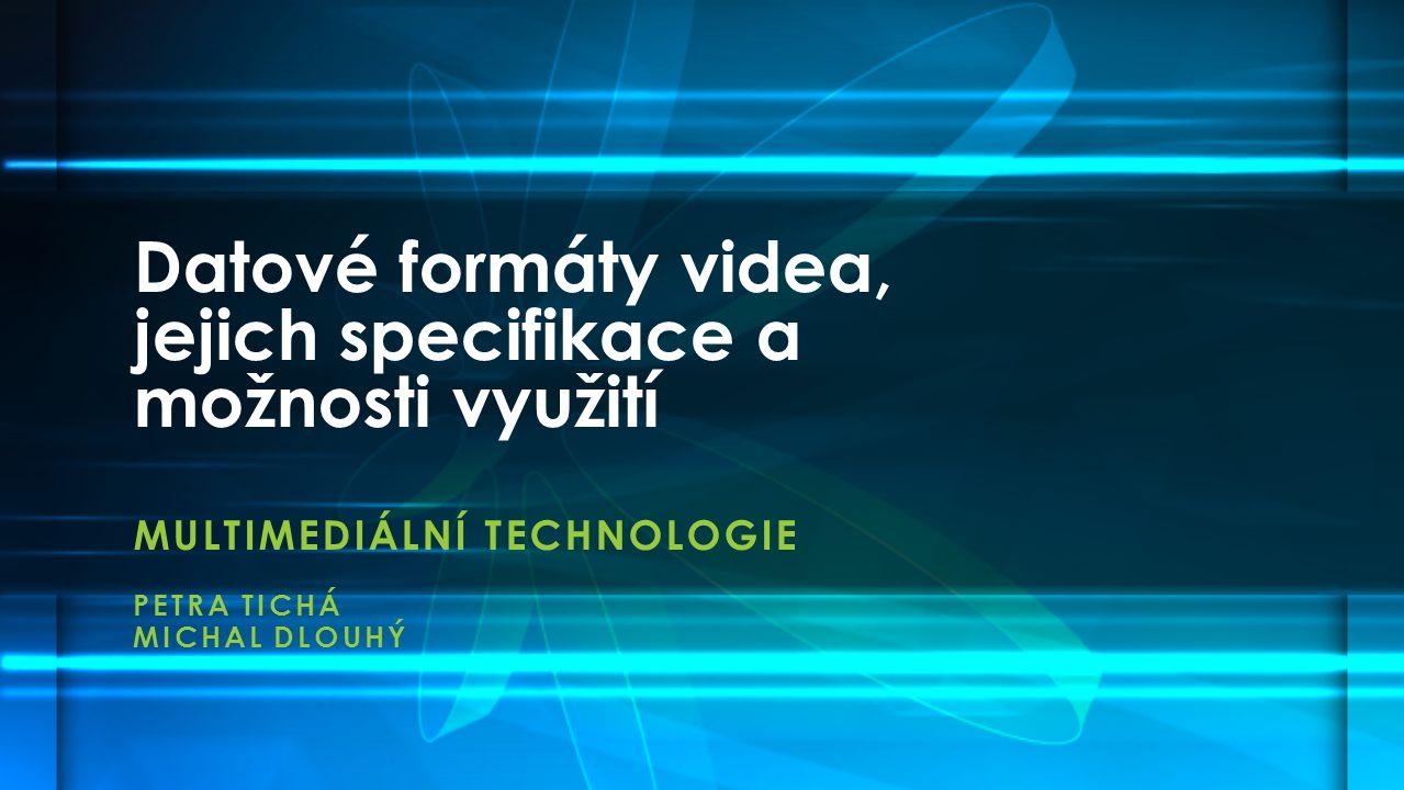 Datové formáty videa, jejich specifikace a možnosti využití