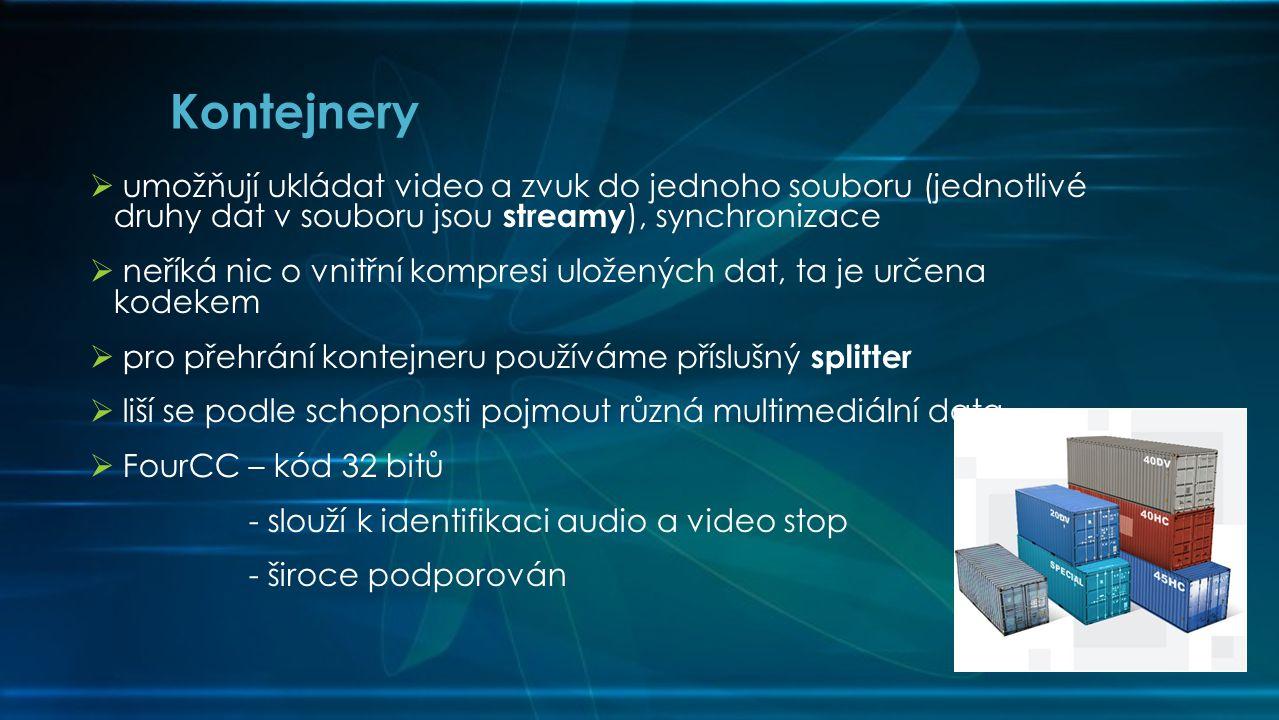 Kontejnery umožňují ukládat video a zvuk do jednoho souboru (jednotlivé druhy dat v souboru jsou streamy), synchronizace.