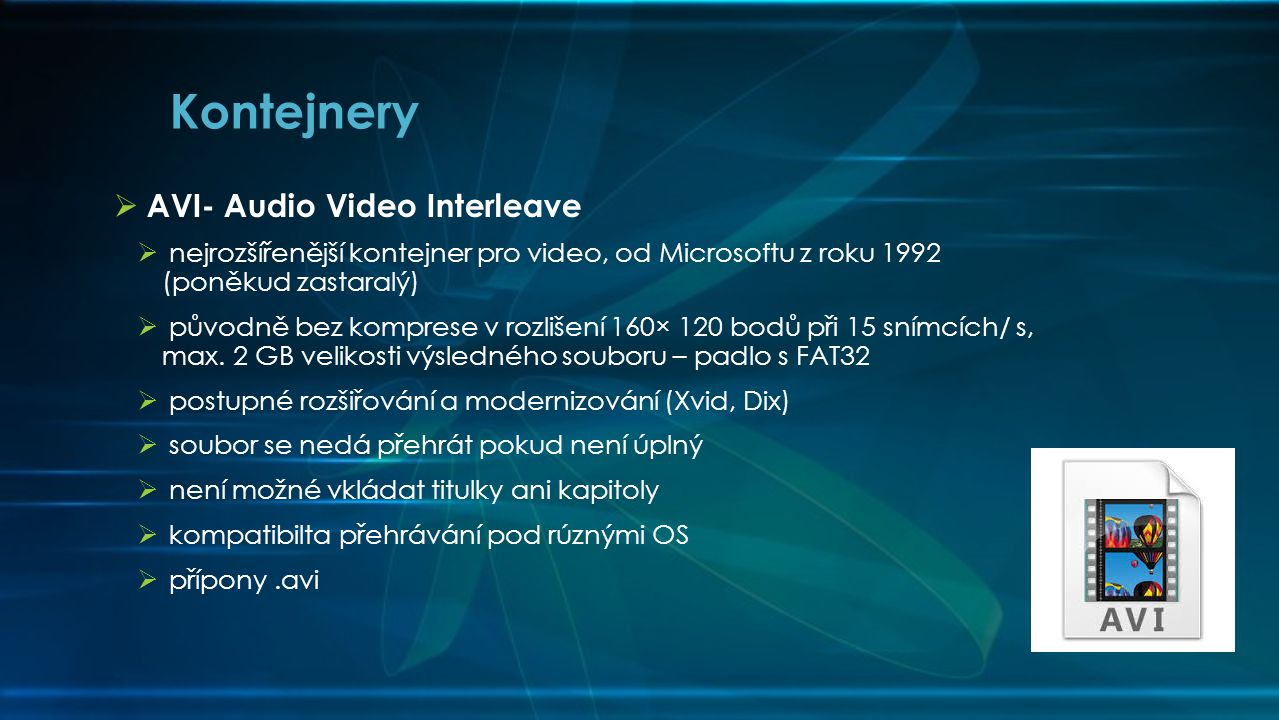 Kontejnery AVI- Audio Video Interleave