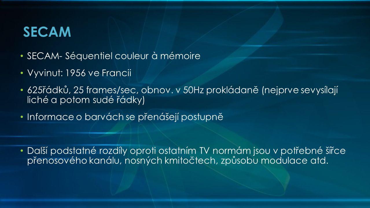 SECAM SECAM- Séquentiel couleur à mémoire Vyvinut: 1956 ve Francii