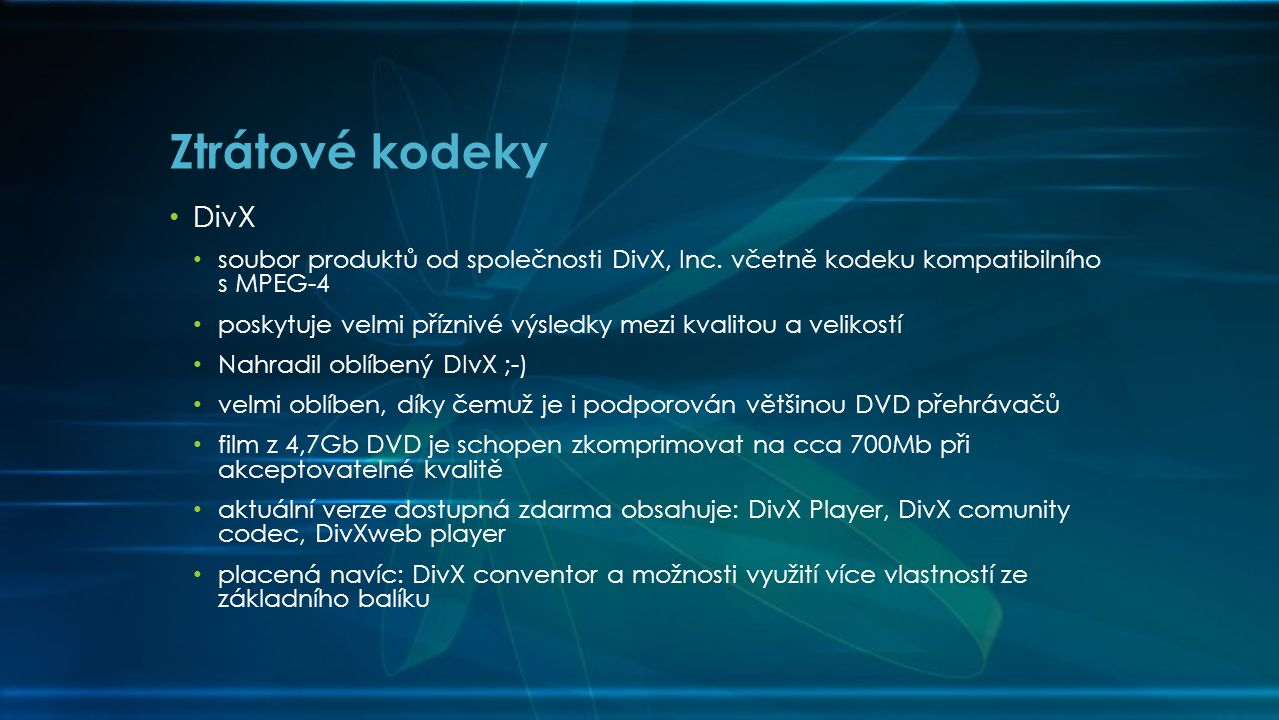 Ztrátové kodeky DivX. soubor produktů od společnosti DivX, Inc. včetně kodeku kompatibilního s MPEG-4.