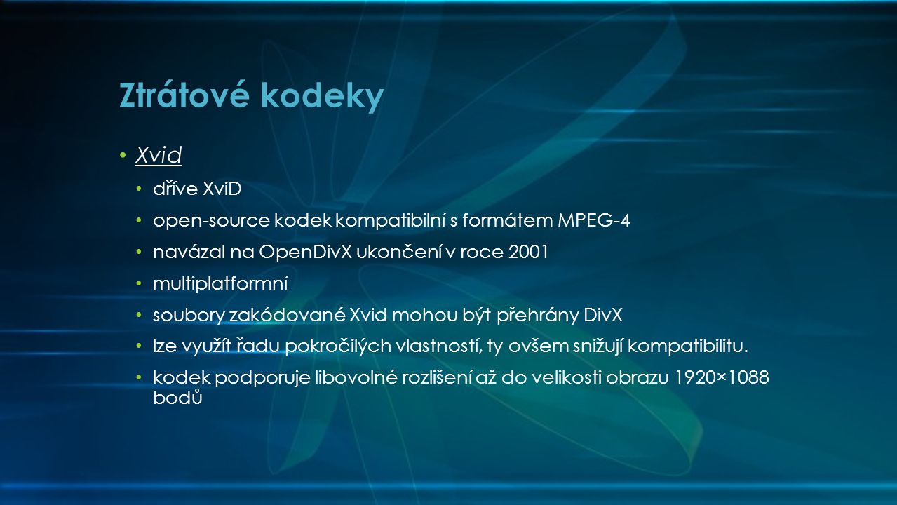 Ztrátové kodeky Xvid dříve XviD