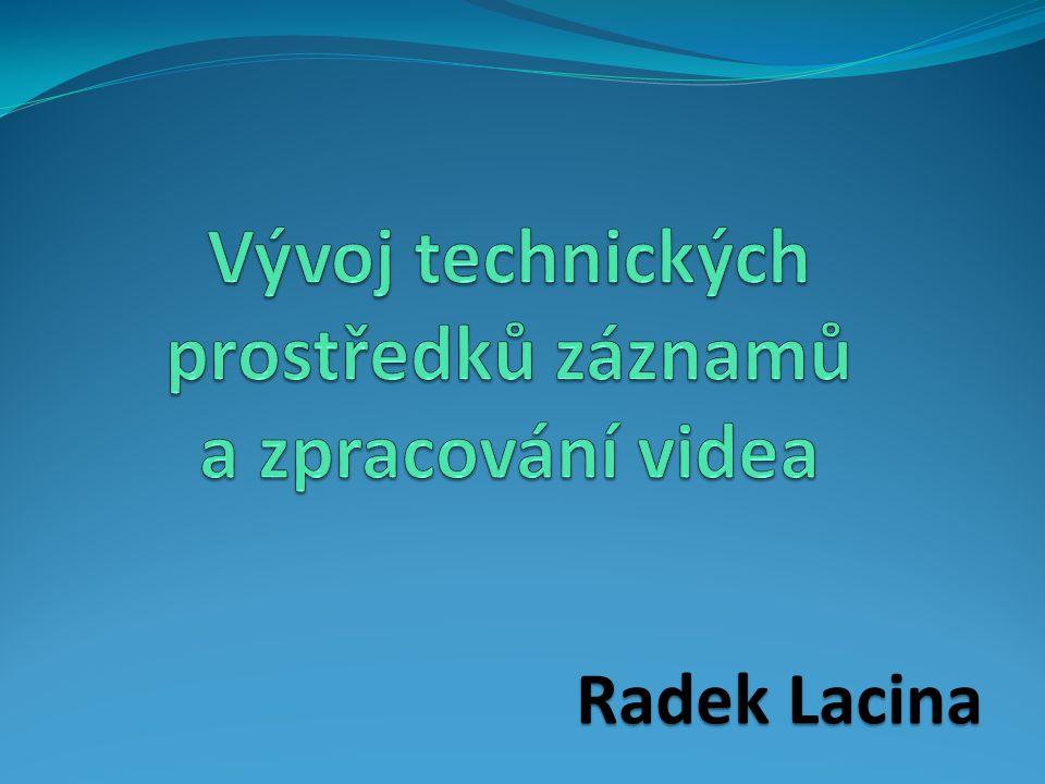Vývoj technických prostředků záznamů a zpracování videa