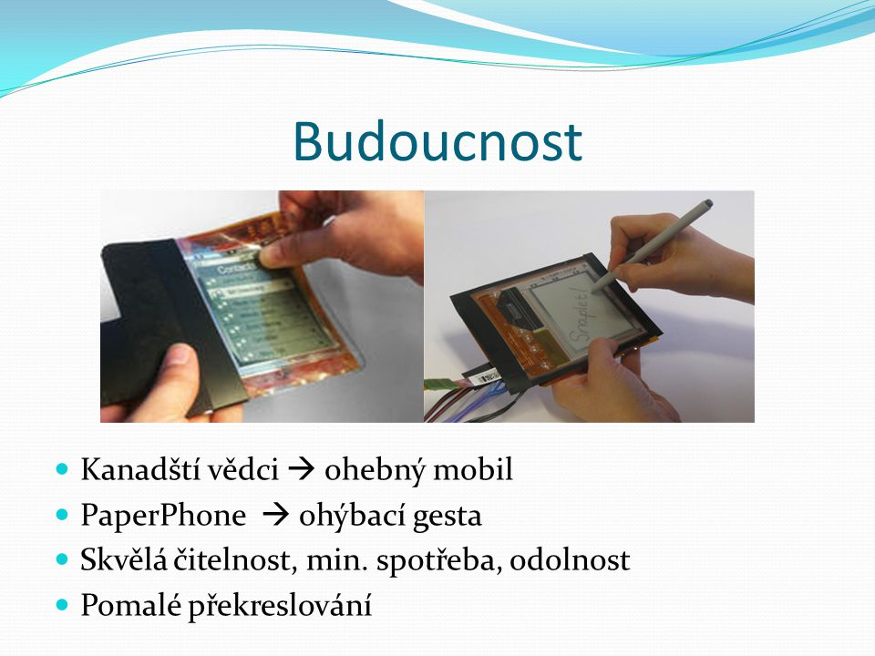 Budoucnost Kanadští vědci  ohebný mobil PaperPhone  ohýbací gesta