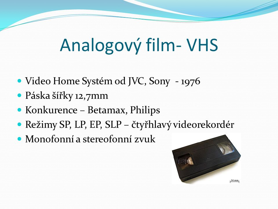 Analogový film- VHS Video Home Systém od JVC, Sony - 1976