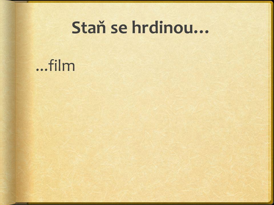 Staň se hrdinou… ...film