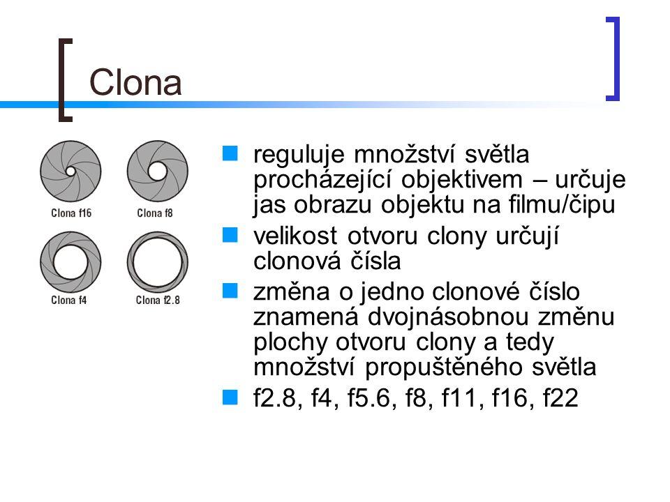 Clona reguluje množství světla procházející objektivem – určuje jas obrazu objektu na filmu/čipu. velikost otvoru clony určují clonová čísla.