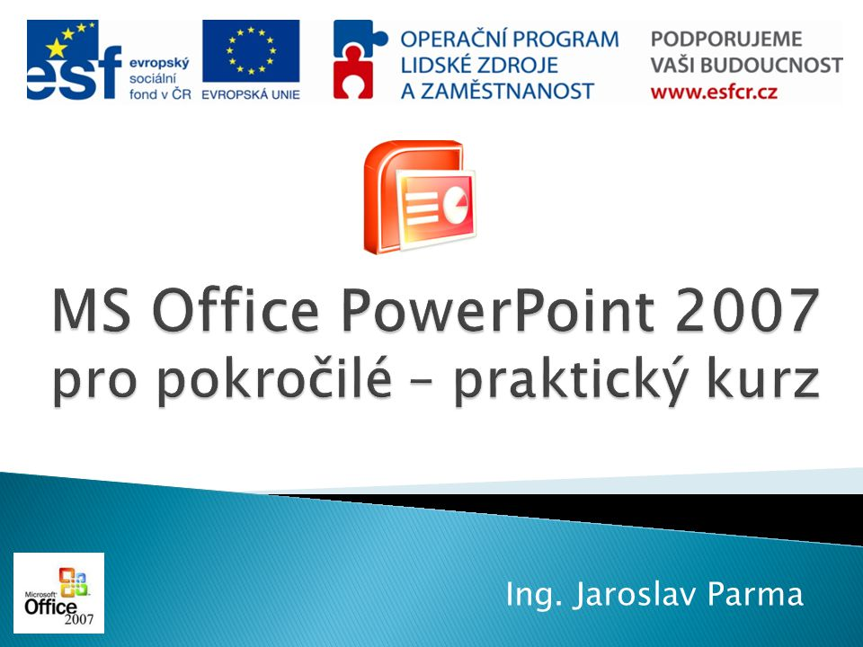 MS Office PowerPoint 2007 pro pokročilé – praktický kurz
