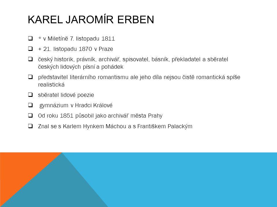 Karel Jaromír Erben * v Miletíně 7. listopadu 1811