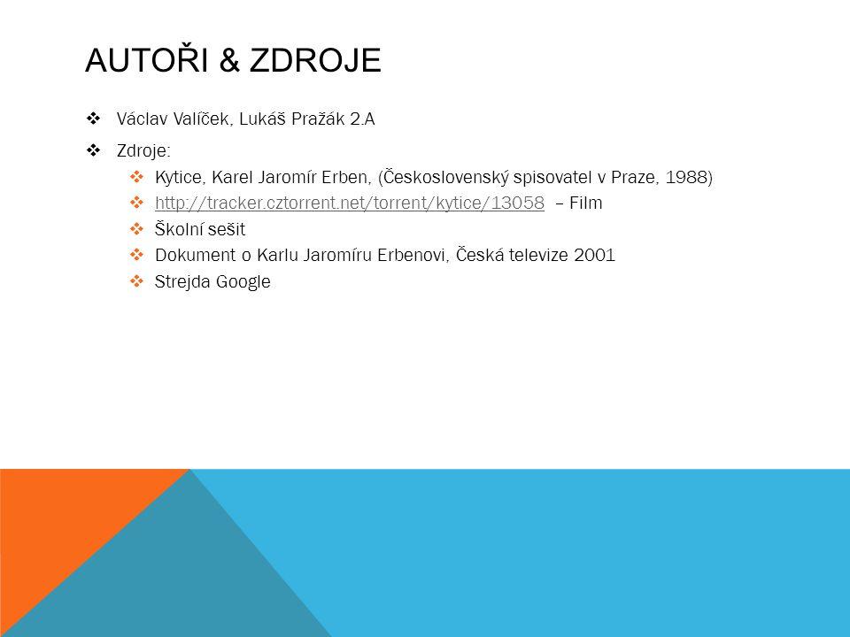 Autoři & Zdroje Václav Valíček, Lukáš Pražák 2.A Zdroje: