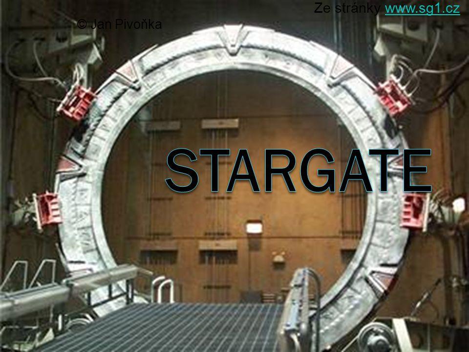 © Jan Pivoňka Ze stránky www.sg1.cz Stargate