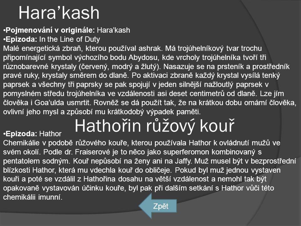Hara'kash Hathořin růžový kouř Pojmenování v originále: Hara'kash