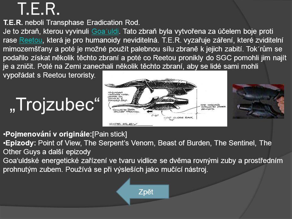 """T.E.R. """"Trojzubec T.E.R. neboli Transphase Eradication Rod."""