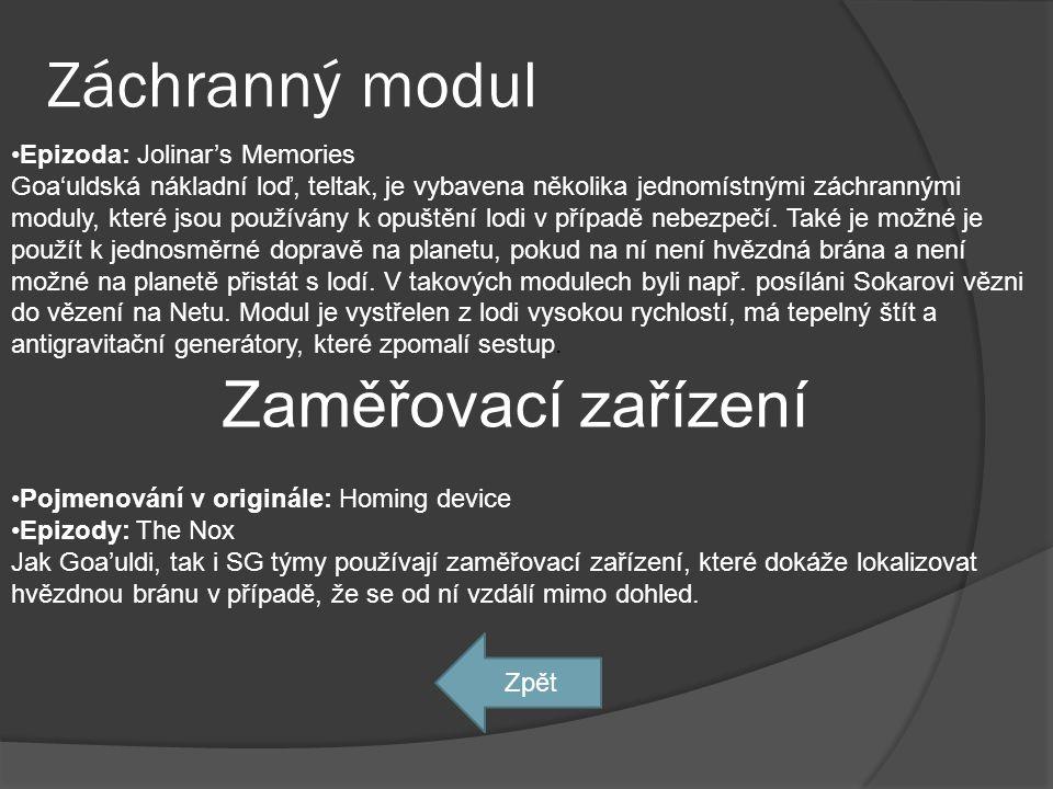 Záchranný modul Zaměřovací zařízení Epizoda: Jolinar's Memories