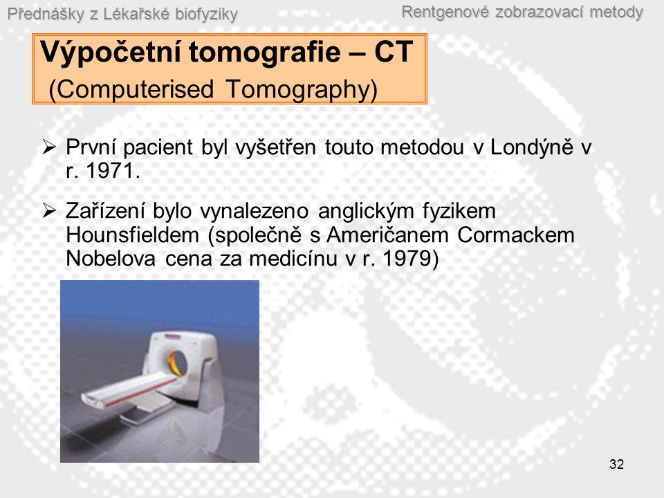 Výpočetní tomografie – CT (Computerised Tomography)