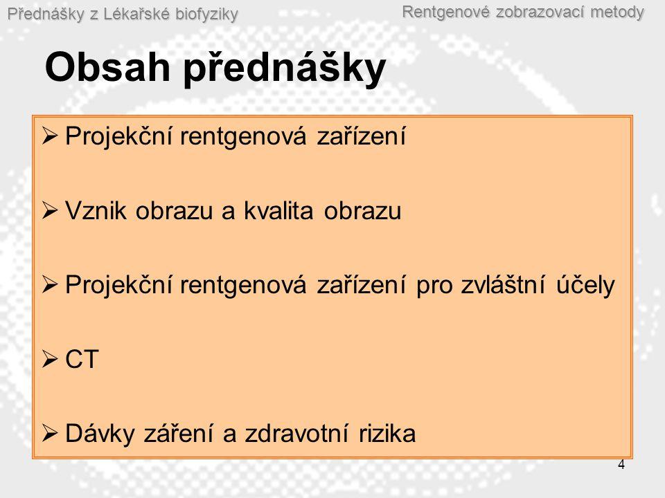 Obsah přednášky Projekční rentgenová zařízení