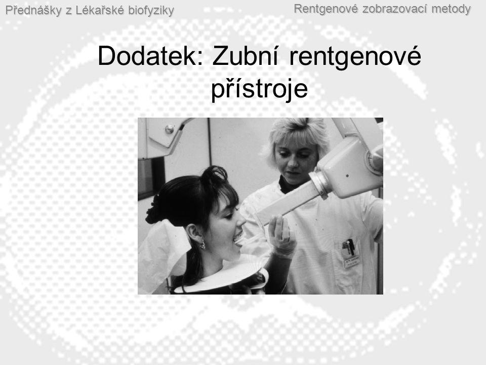 Dodatek: Zubní rentgenové přístroje