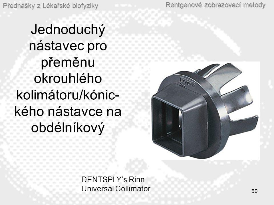 Jednoduchý nástavec pro přeměnu okrouhlého kolimátoru/kónic-kého nástavce na obdélníkový