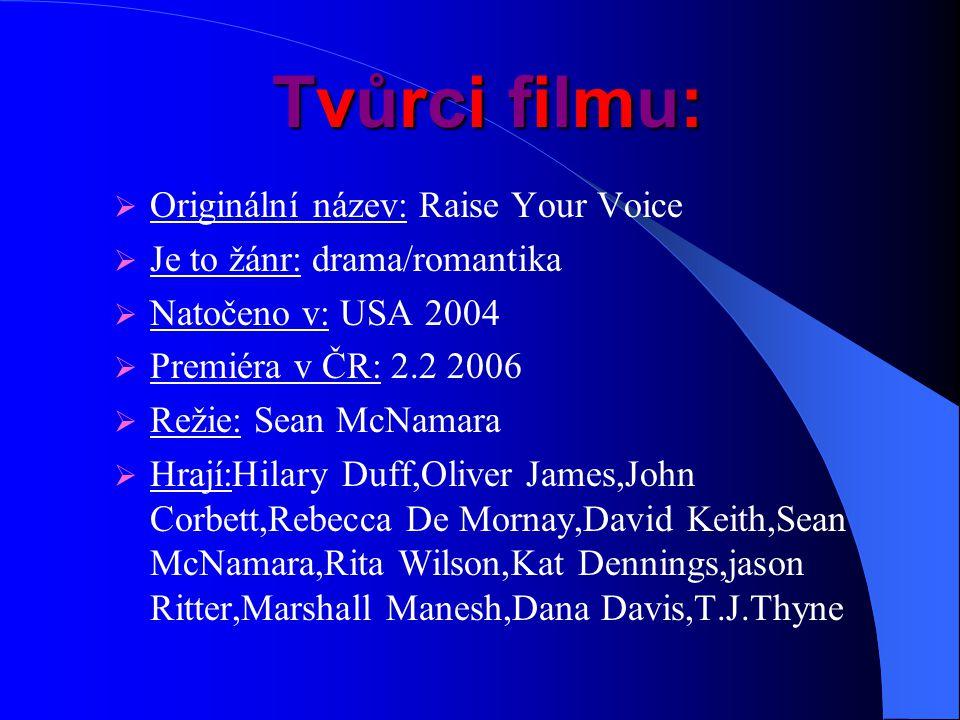 Tvůrci filmu: Originální název: Raise Your Voice