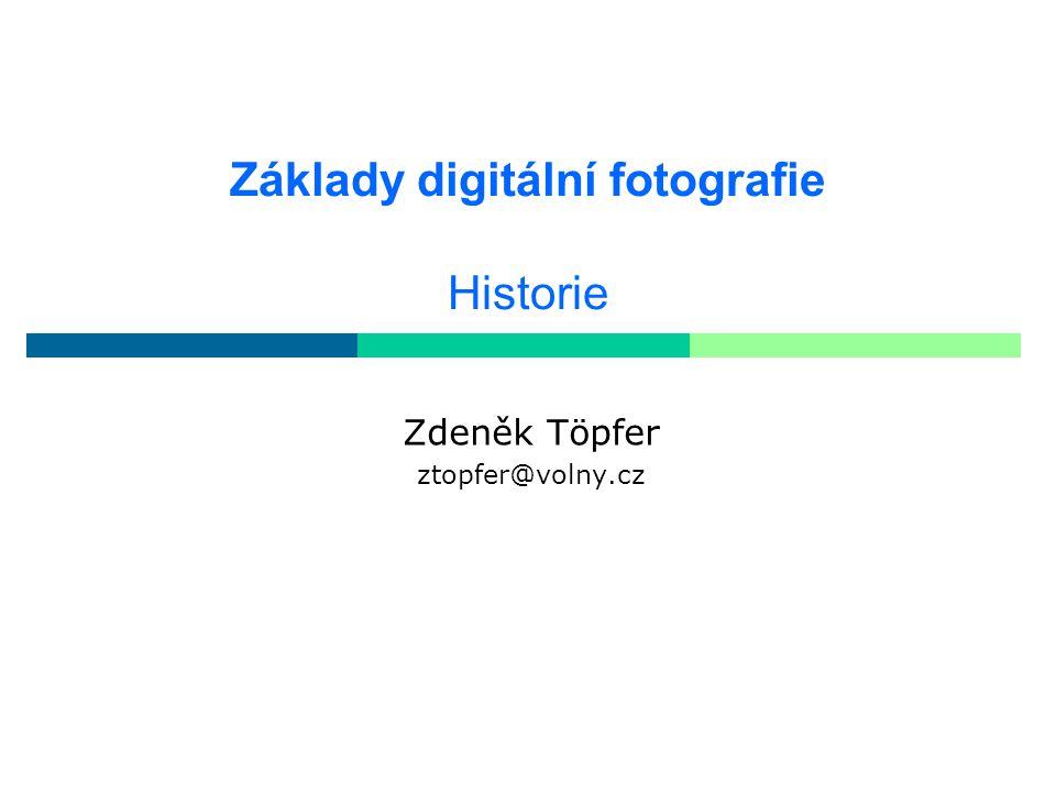 Základy digitální fotografie Historie