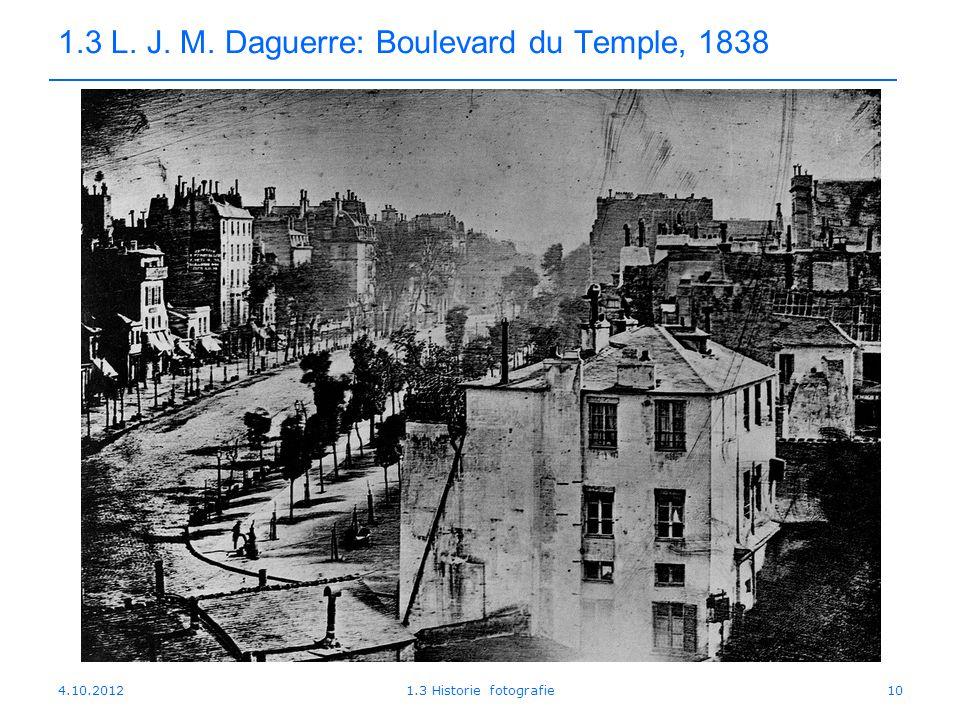 1.3 L. J. M. Daguerre: Boulevard du Temple, 1838