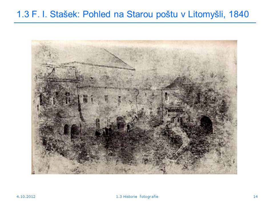 1.3 F. I. Stašek: Pohled na Starou poštu v Litomyšli, 1840