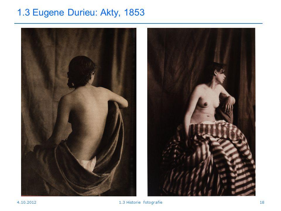 1.3 Eugene Durieu: Akty, 1853 4.10.2012 1.3 Historie fotografie