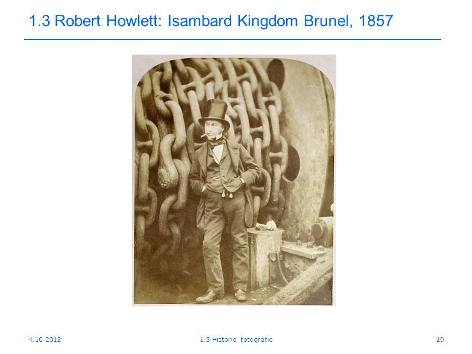 1.3 Robert Howlett: Isambard Kingdom Brunel, 1857