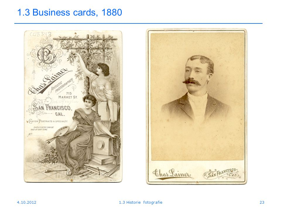 1.3 Business cards, 1880 4.10.2012 1.3 Historie fotografie