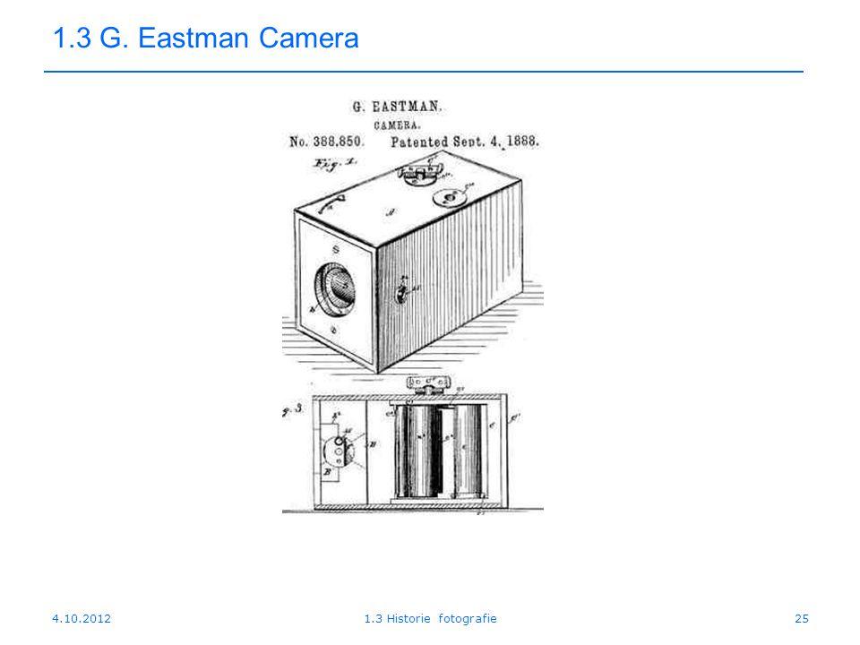 1.3 G. Eastman Camera 4.10.2012 1.3 Historie fotografie