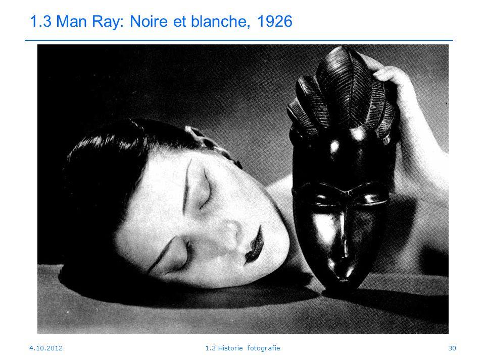 1.3 Man Ray: Noire et blanche, 1926
