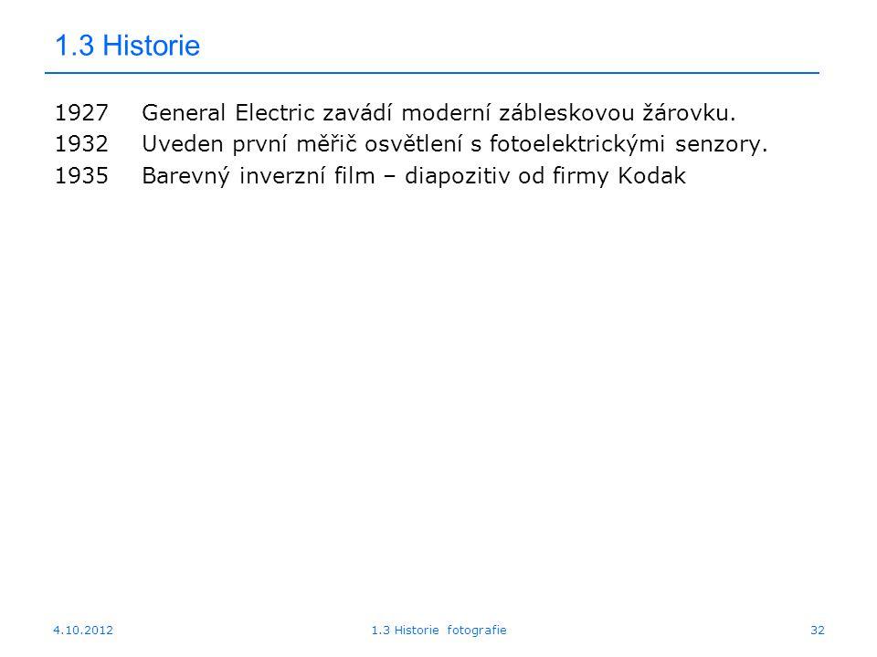 1.3 Historie 1927 General Electric zavádí moderní zábleskovou žárovku.