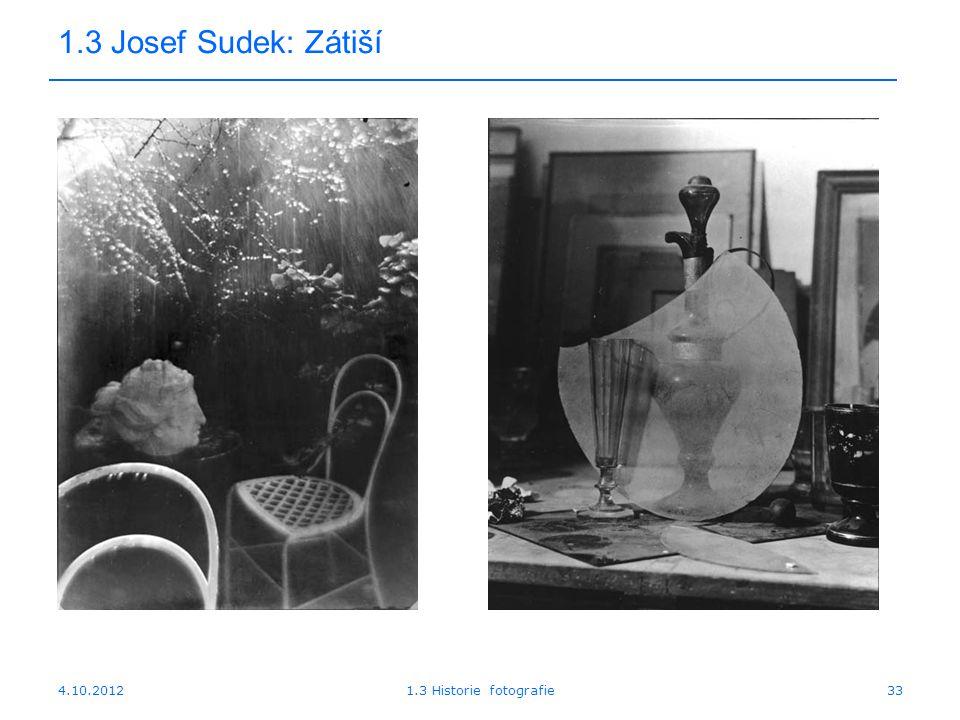 1.3 Josef Sudek: Zátiší 4.10.2012 1.3 Historie fotografie
