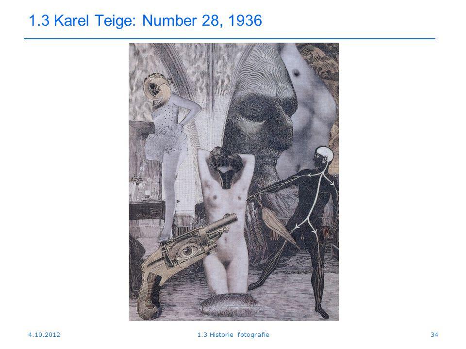 1.3 Karel Teige: Number 28, 1936 4.10.2012 1.3 Historie fotografie