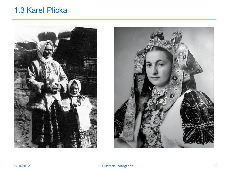 1.3 Karel Plicka 4.10.2012 1.3 Historie fotografie