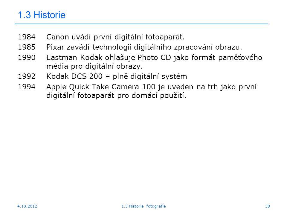1.3 Historie 1984 Canon uvádí první digitální fotoaparát.
