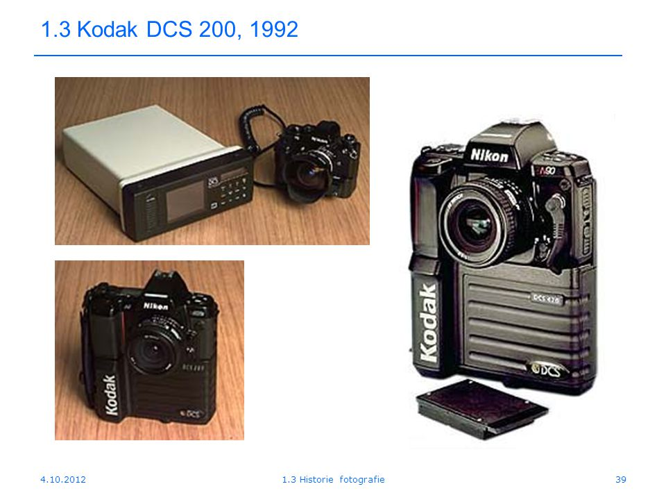 1.3 Kodak DCS 200, 1992 4.10.2012 1.3 Historie fotografie