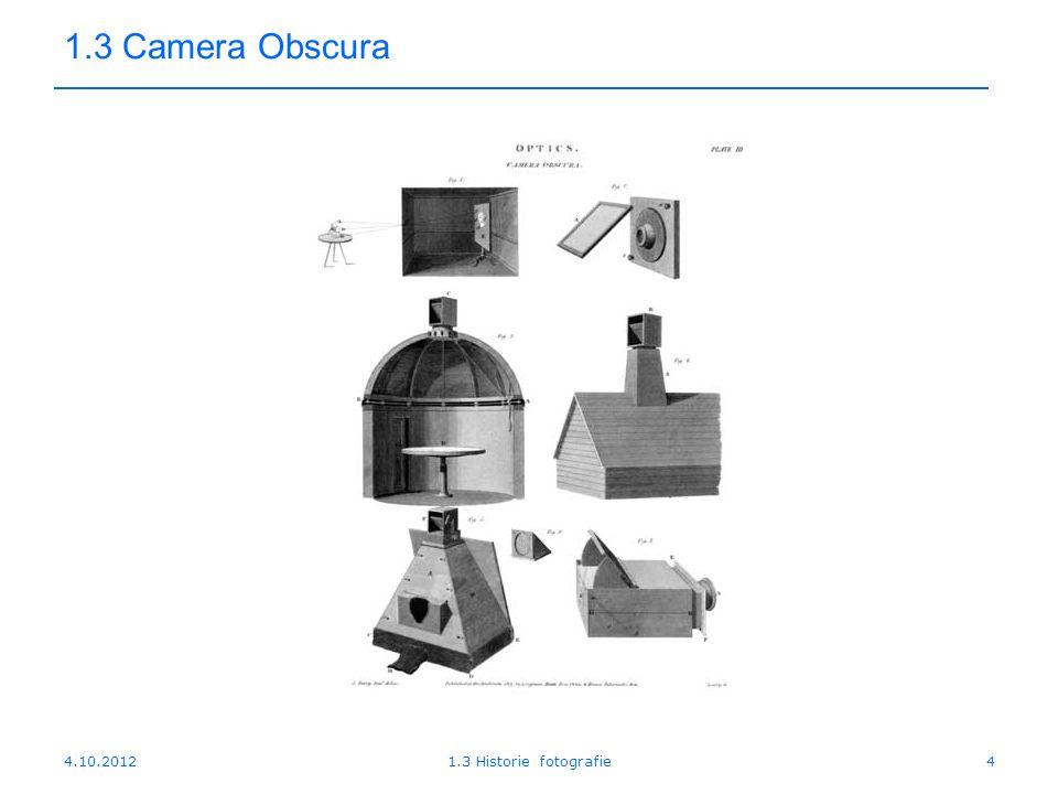 1.3 Camera Obscura 4.10.2012 1.3 Historie fotografie