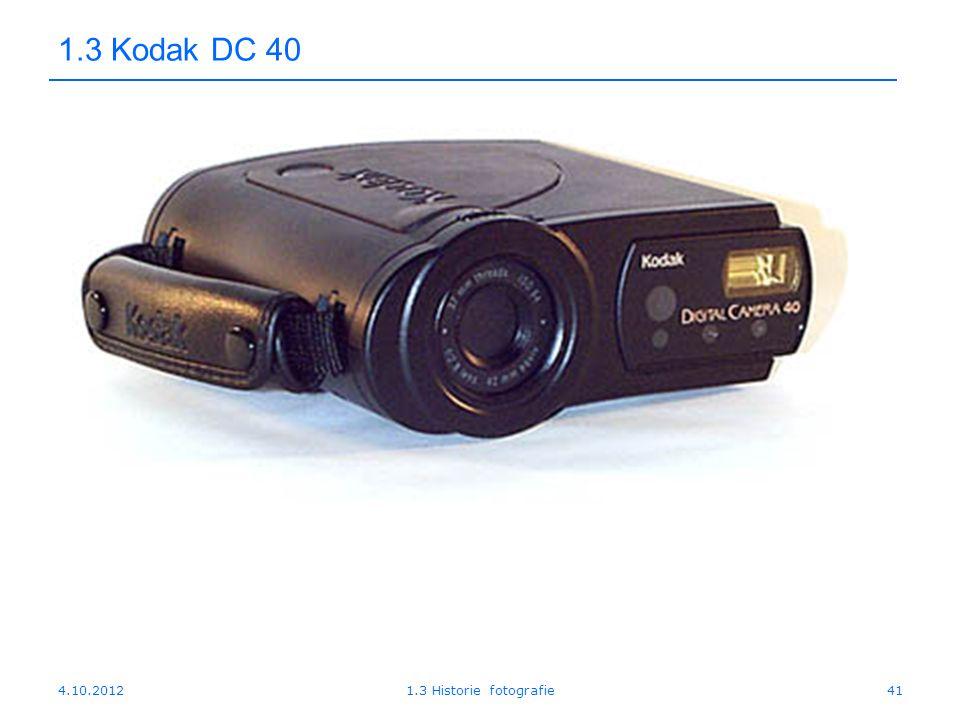 1.3 Kodak DC 40 4.10.2012 1.3 Historie fotografie
