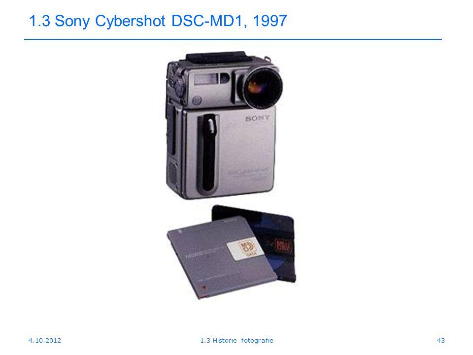 1.3 Sony Cybershot DSC-MD1, 1997 4.10.2012 1.3 Historie fotografie