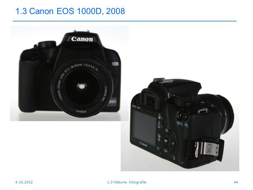 1.3 Canon EOS 1000D, 2008 4.10.2012 1.3 Historie fotografie