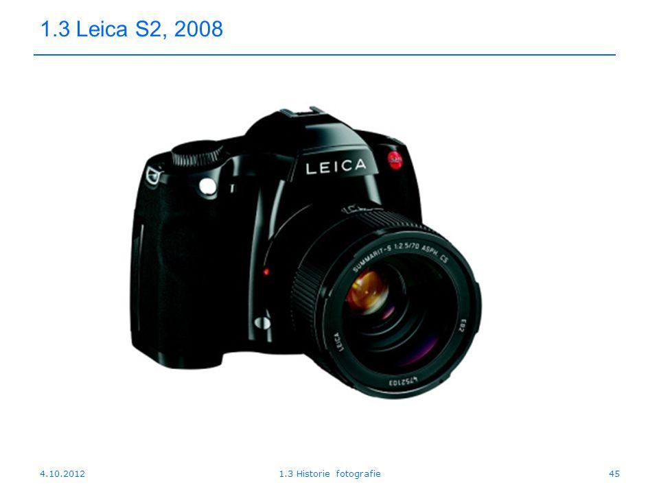 1.3 Leica S2, 2008 4.10.2012 1.3 Historie fotografie
