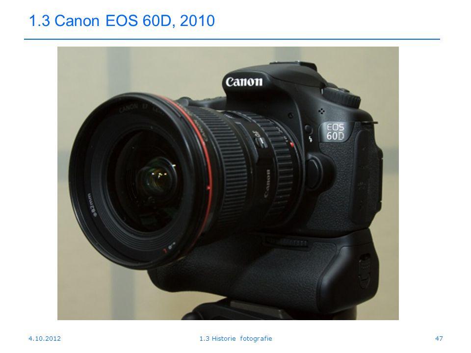 1.3 Canon EOS 60D, 2010 4.10.2012 1.3 Historie fotografie