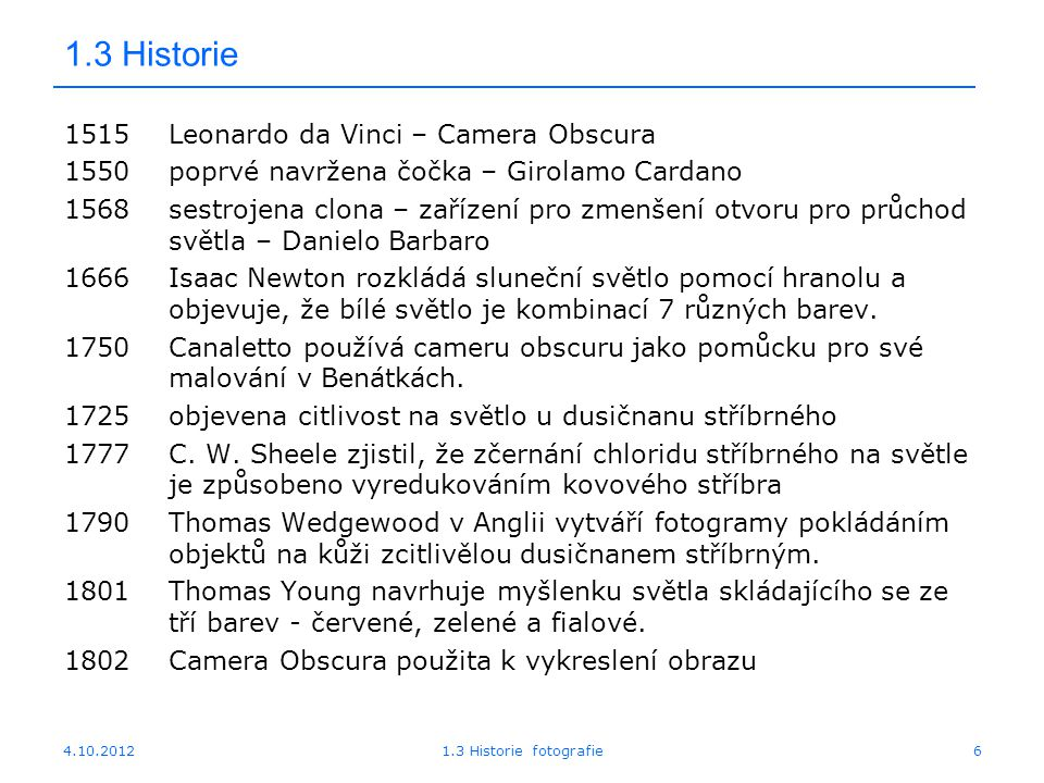 1.3 Historie 1515 Leonardo da Vinci – Camera Obscura