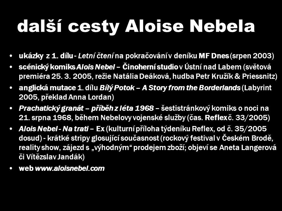 další cesty Aloise Nebela