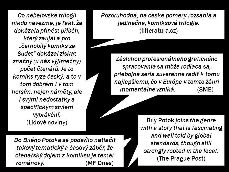 Pozoruhodná, na české poměry rozsáhlá a jedinečná, komiksová trilogie.